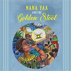 Nana Yaa And The Golden Stool